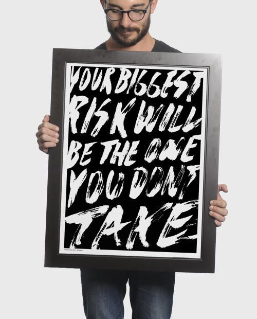 Your biggest risk will be the one you don't take. Get this print here! Courtesy of: sevenly.org
